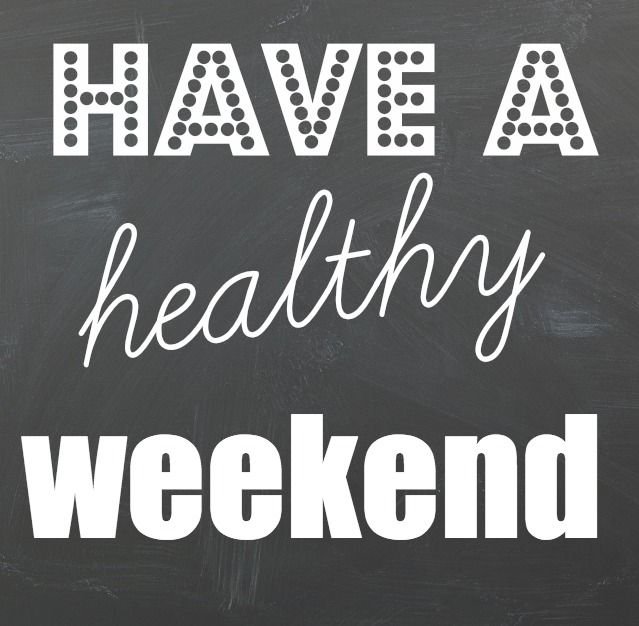 Tips For A Healthy Weekend
