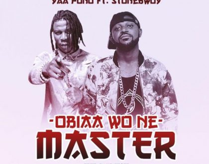 Yaa Pono, Stonebwoy Reunite On New Joint 'Obia Wo ne Master'