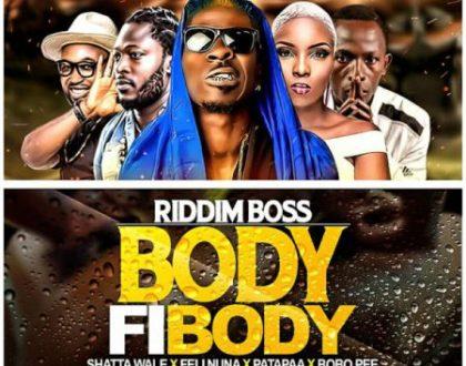 Riddim Boss Drops New Track dubbed, 'Body Fi Body' Feat Shatta Wale, Patapaa, Feli Nuna, Qwabena King and Bobo Pee