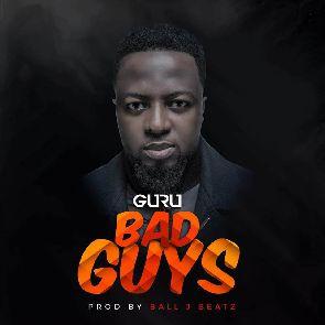 Audio: Enjoy Guru's New Single Dubbed 'Bad Guys'