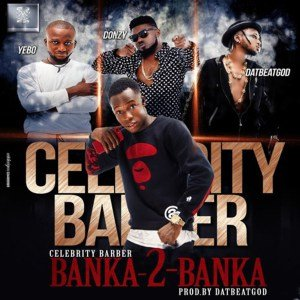 Celebrity Barber Releases Music Video To Debut Single, Banka 2 Banka