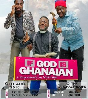 'If God Is Ghanaian' Shows On August 4 At National Theatre