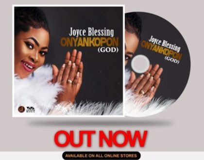 Joyce Blessing Drops Latest Hit Song Onyankopon (God) (Audio+ Video)