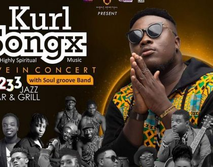 Kurl Songx & Highly Spiritual Music Live In Concert Set For 30th November