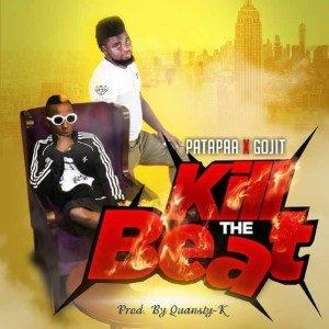 Kill The Beat By Patapaa Feat. Gojit(AUDIO)