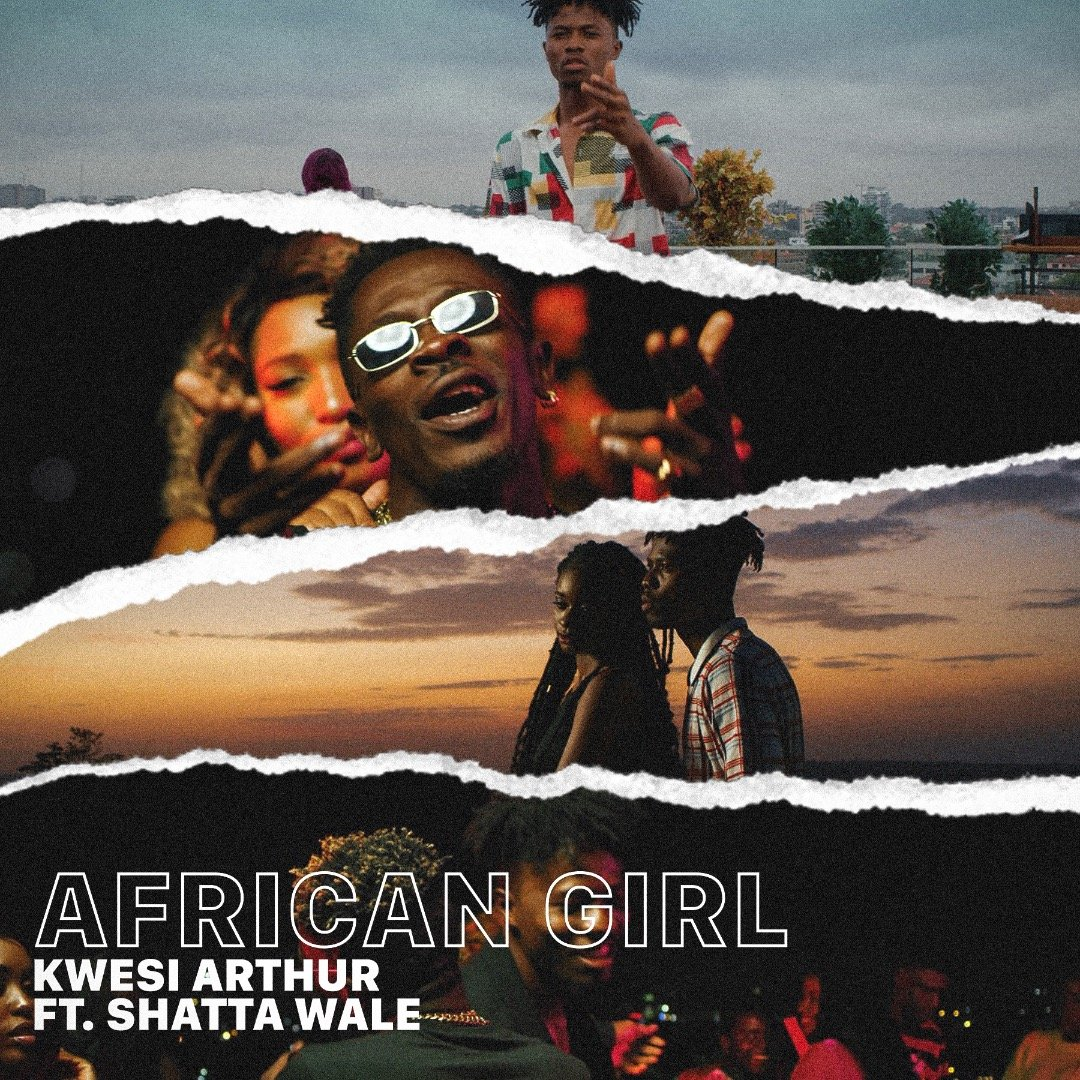 Kwesi Arthur Drops African Girl Featuring Shatta Wale