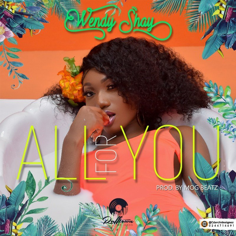 Wendy Shay – All For You