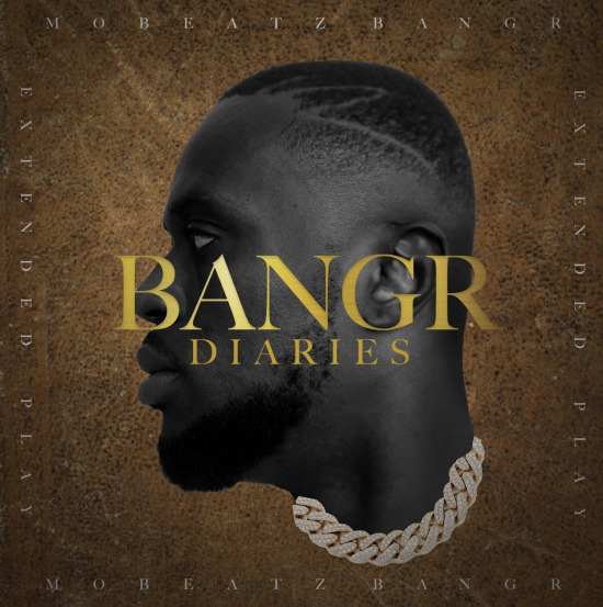 """Mobeatz BangR out with new EP """"BangR Diaries"""""""
