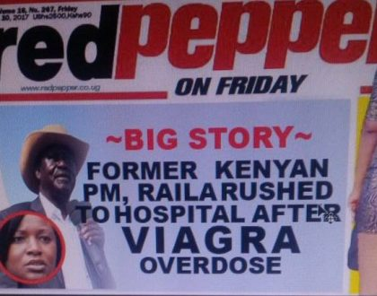 Sensational Ugandan newspaper Redpepper claims Raila suffered Viagra overdose and not food poisoning