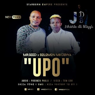 """Mr. Seed and Solomon Mkubwa Bless the world with """"UPO"""""""