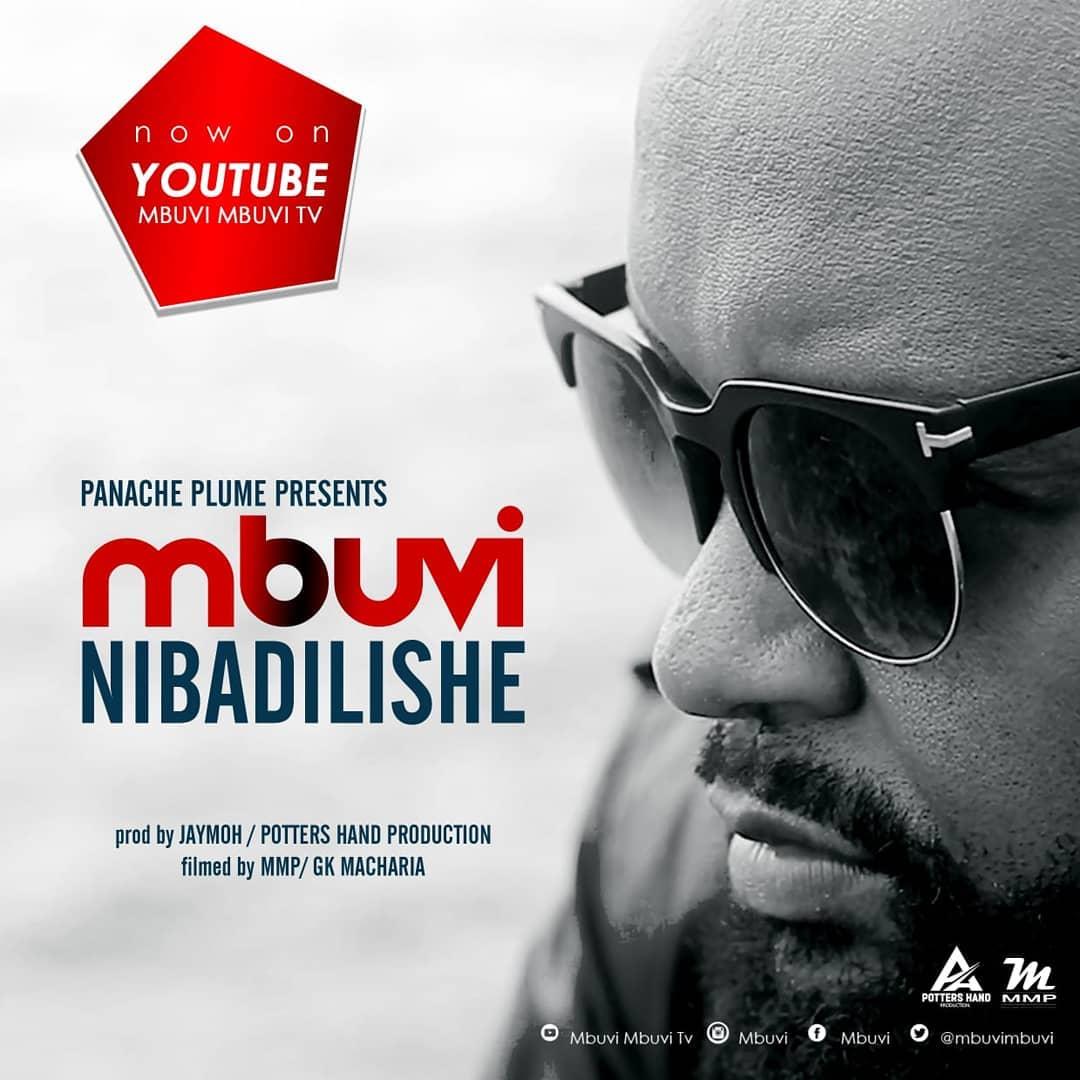 'Nibadilishe' Mbuvi is back with a new jam