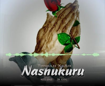 Nashukuru by Timbulo ft Jux