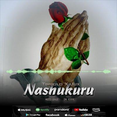 Nashukuru by Timbulo ft Jux