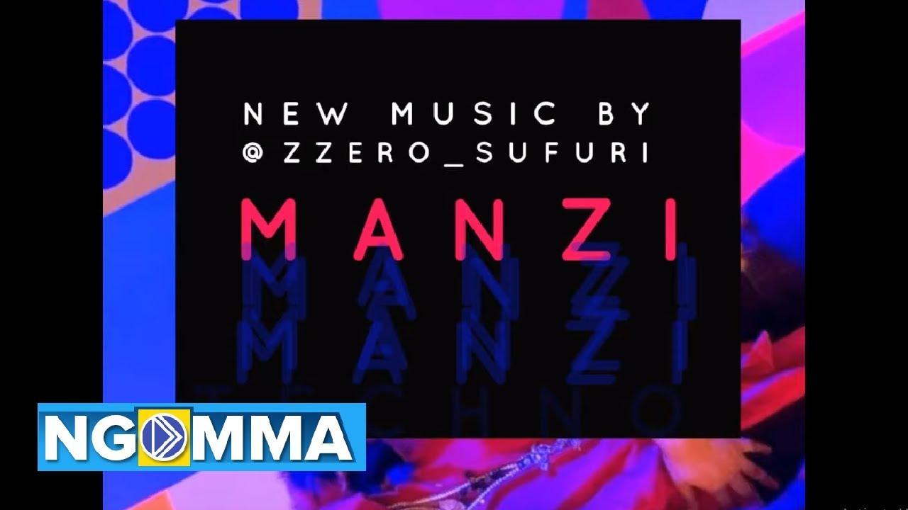 Zzero Sufuri has a new jam dubbed Manzi
