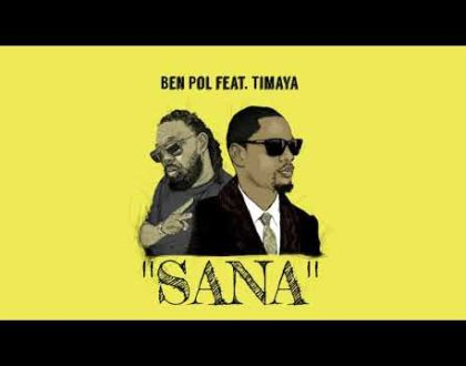 Ben Pol features Timaya in Sana