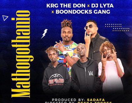 Mathogothanio by KRG THE DON,Boondocks Gang and Dj Lyta