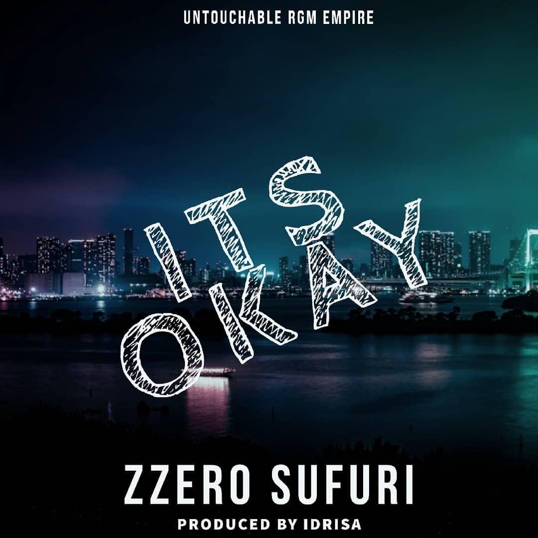 Zzero Sufuri says 'Its Ok' in new jam it is a hit