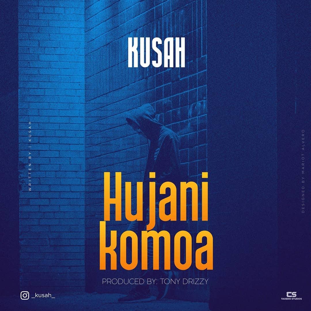 Kusah brings an emotional tune dubbed 'Hujanikomoa'