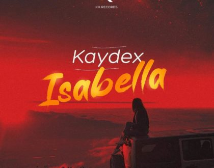 "Kaydex drops new banger ""Issabella"" featuring Naiboi and Wallezy"