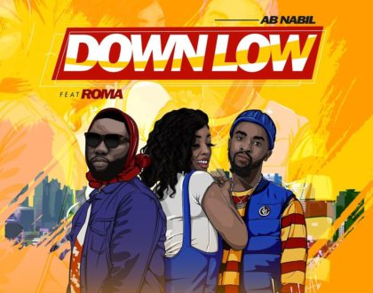 "Tanzania's Roma and AB Nabil drop another love sensation ""Down low""and its totally worth your time"