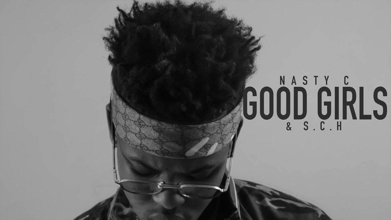 Nasty C - Good Girls & Snapchat H**S
