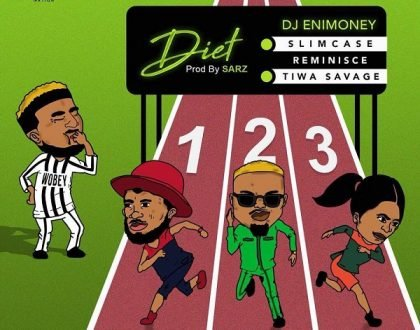 DJ Enimoney – Diet Ft. Reminisce & Tiwa Savage