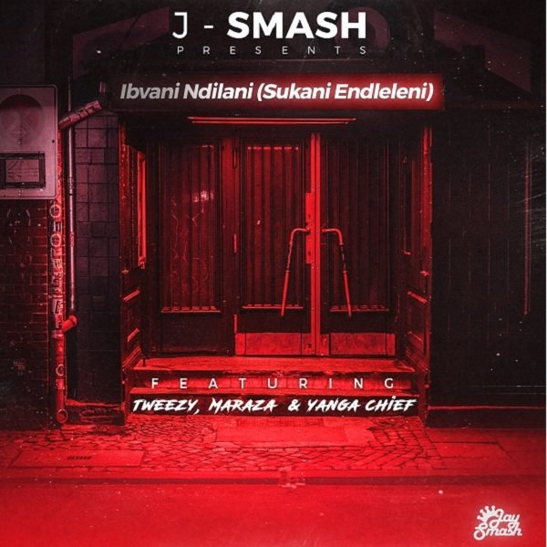 J-Smash – Ibvani Ndilani (Sukani Endleleni) ft. Maraza, Yanga Chief & Tweezy