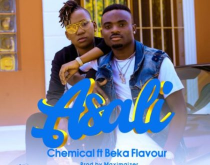 Chemical - Asali Ft. Beka Flavour