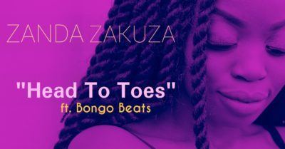 Zanda Zakuza - Head To Toes ft. Bongo Beats