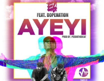 E.L – Ayeyi (Praises) ft. Dope Nation