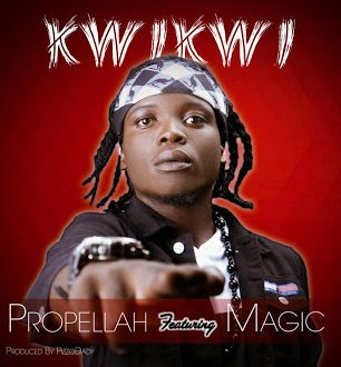Propellah - Kwikwi Ft. Magic Flavour