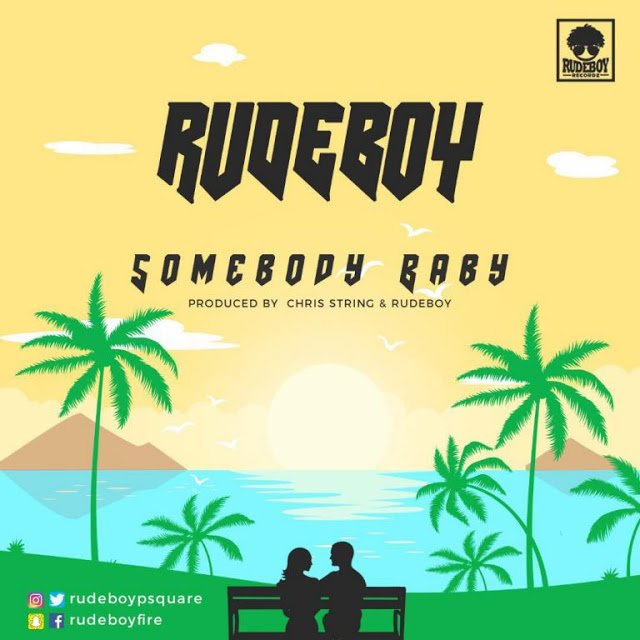 DOWNLOAD mp3: Rudeboy (Paul Psquare) – Somebody Baby - Ghafla!