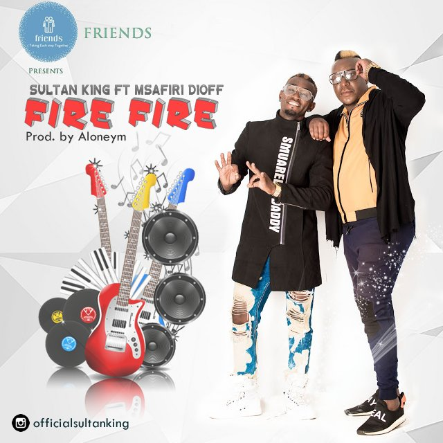 Sultan King – Fire Fire ft. Msafiri Dioff