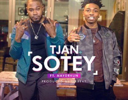 Tjan – Sotey Ft. Mayorkun