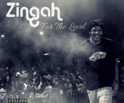 Zingah – For The Level ft. A-Reece