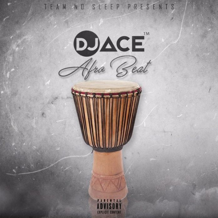 DOWNLOAD mp3: DJ Ace SA - Afro Beat - Ghafla! Music