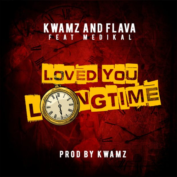 Kwamz And Flava – Loved You Long Time ft. Medikal