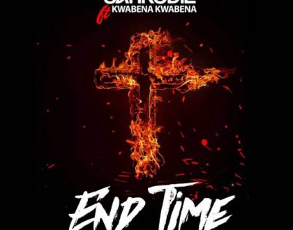 Sarkodie - End Time Ft. Kwabena Kwabena