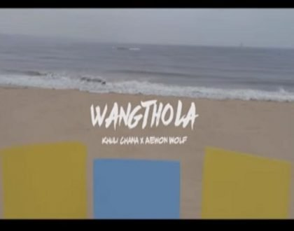 Aewon Wolf – Wang'thola ft. Khuli Chana