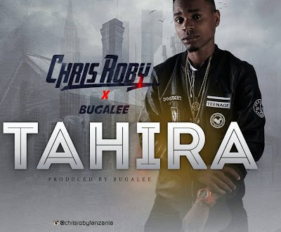 CHRIS ROBY - TAHIRA Ft. BUGALEE