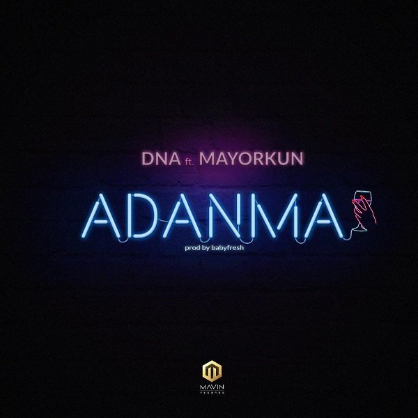 DNA – Adanma ft. Mayorkun