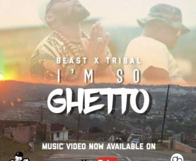 Beast – I'm So Ghetto ft. Tribal