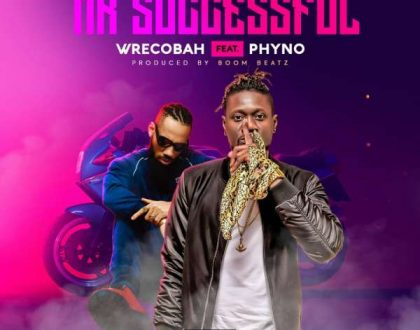 Wrecobah – Mr. Successful ft. Phyno