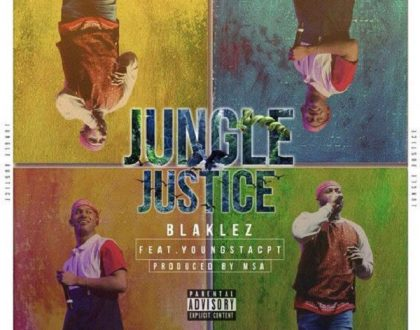 Blaklez - Jungle Justice ft YoungstaCPT