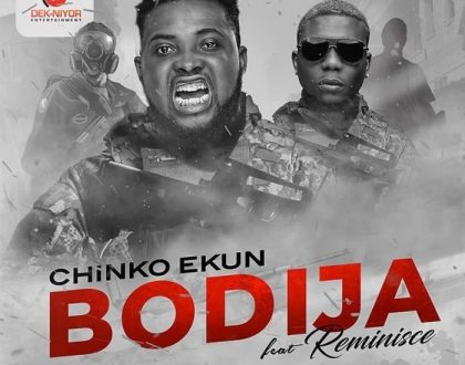Chinko Ekun – Bodija Ft. Reminisce
