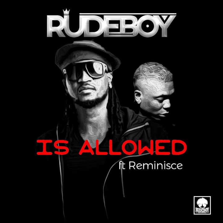 DOWNLOAD mp3: Rudeboy (Paul Psquare) – Is Allowed Ft  Reminisce
