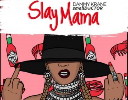 Dammy Krane – Slay Mama ft. Small Doctor