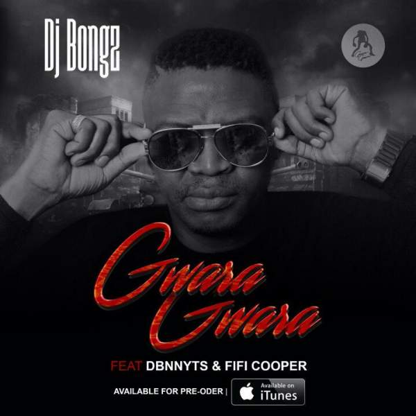 DOWNLOAD mp3: DJ Bongz – Gwara Gwara ft  Dbn Nyts & Fifi Cooper