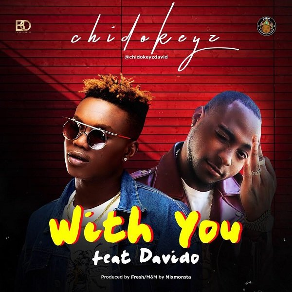 DOWNLOAD mp3: Chidokeyz – With You Ft  Davido - Ghafla!