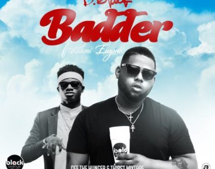 D-Black – Badder ft. Kuami Eugene